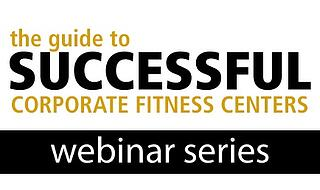 NIFS | Successful Corporate Fitness Center Webinar Series
