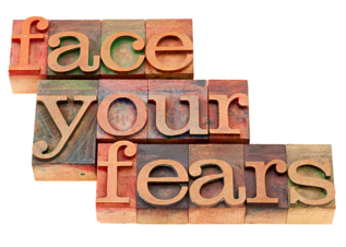 face your fears